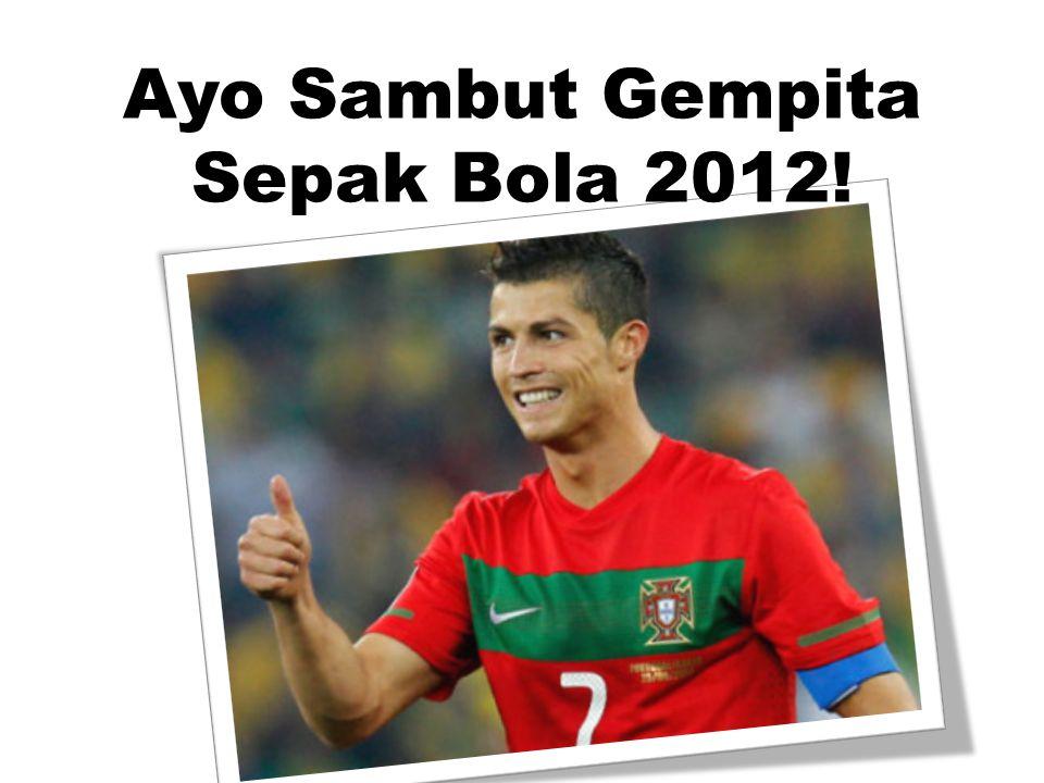 Ayo Sambut Gempita Sepak Bola 2012!