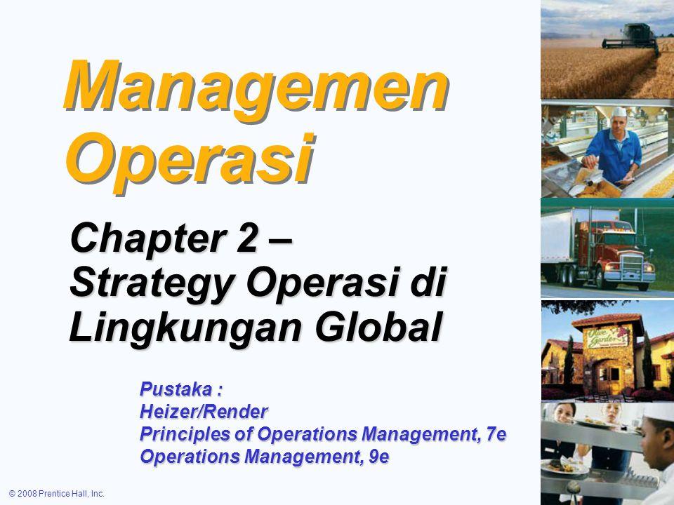 © 2008 Prentice Hall, Inc.2 – 22 Strategi Meraih keunggulan bersaing melalui Operasi  Bersaing dalam Deferensiasi.