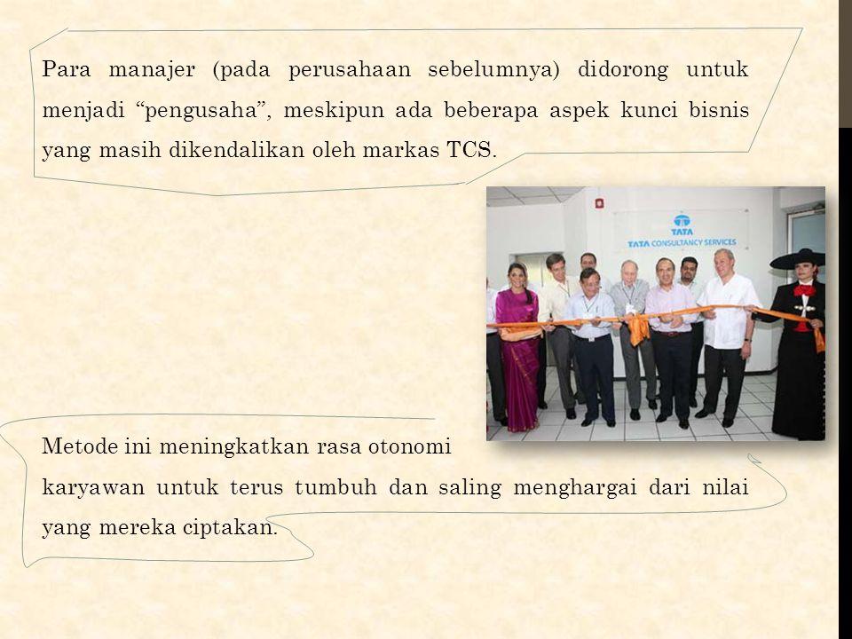 """Para manajer (pada perusahaan sebelumnya) didorong untuk menjadi """"pengusaha"""", meskipun ada beberapa aspek kunci bisnis yang masih dikendalikan oleh ma"""