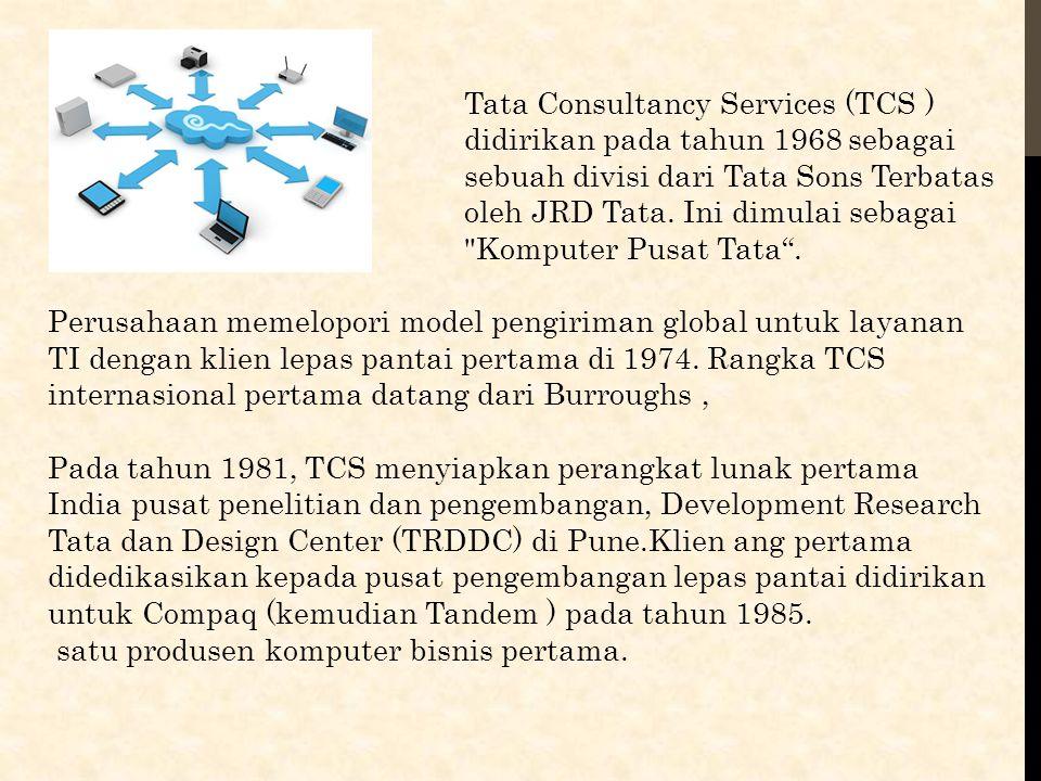 Tata Consultancy Services (TCS ) didirikan pada tahun 1968 sebagai sebuah divisi dari Tata Sons Terbatas oleh JRD Tata. Ini dimulai sebagai