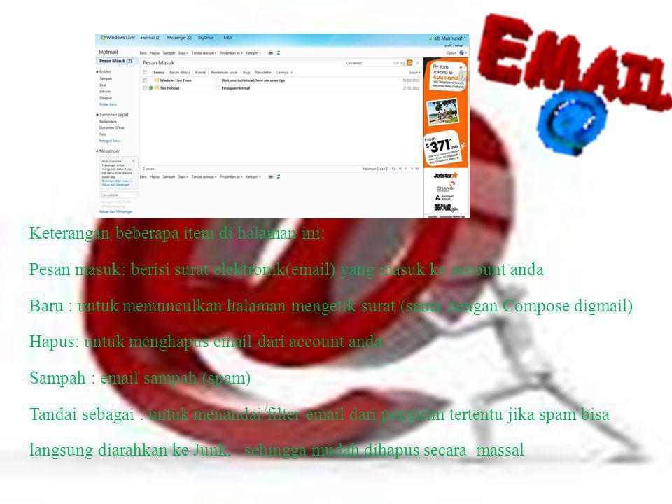 Keterangan beberapa item di halaman ini: Pesan masuk: berisi surat elektronik(email) yang masuk ke account anda Baru : untuk memunculkan halaman menge