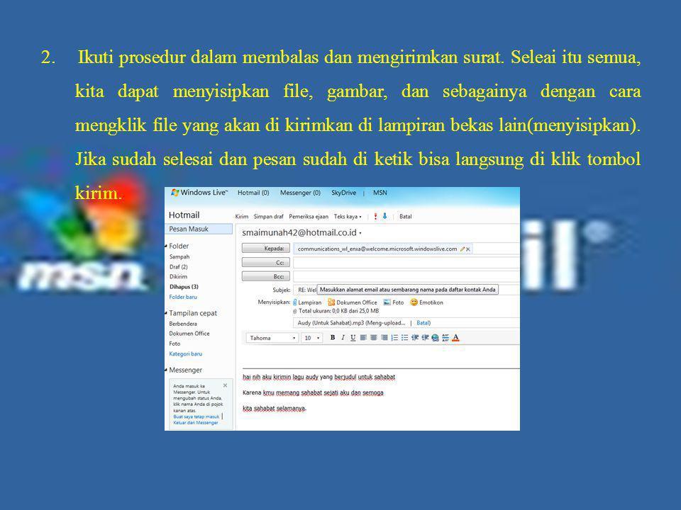 2.Ikuti prosedur dalam membalas dan mengirimkan surat.
