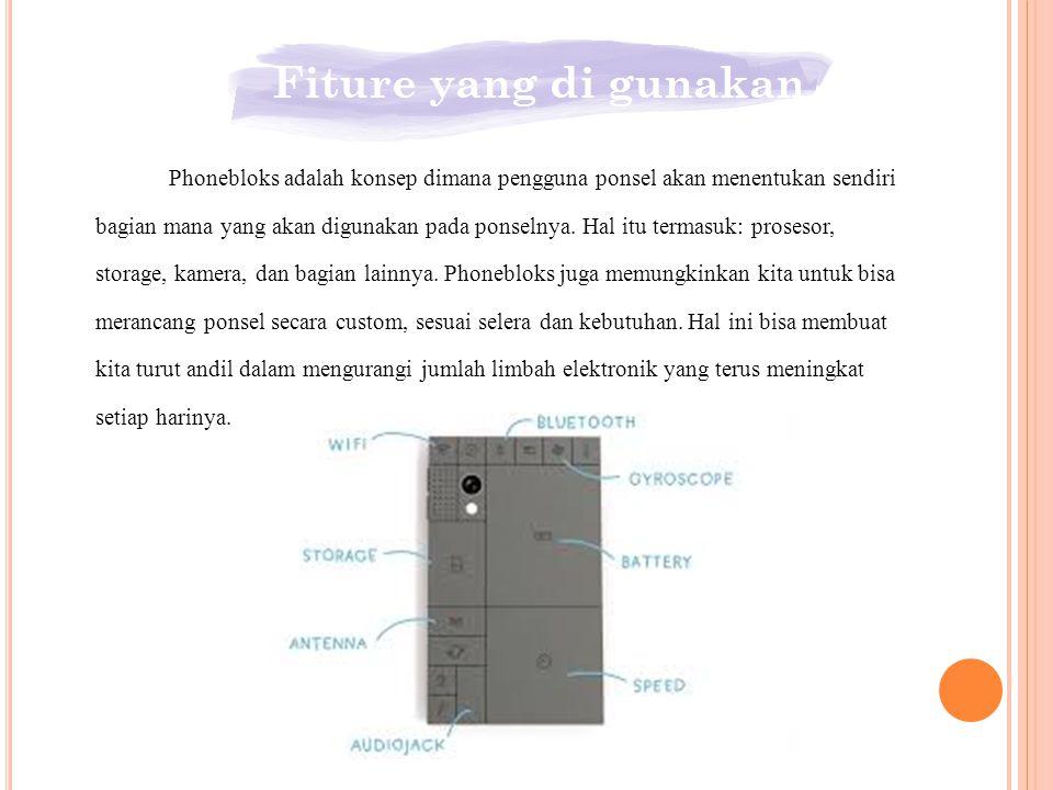 Phonebloks adalah konsep dimana pengguna ponsel akan menentukan sendiri bagian mana yang akan digunakan pada ponselnya. Hal itu termasuk: prosesor, st