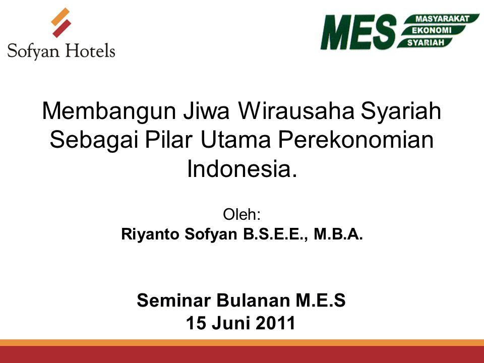 Seminar Bulanan M.E.S 15 Juni 2011 Oleh: Riyanto Sofyan B.S.E.E., M.B.A.