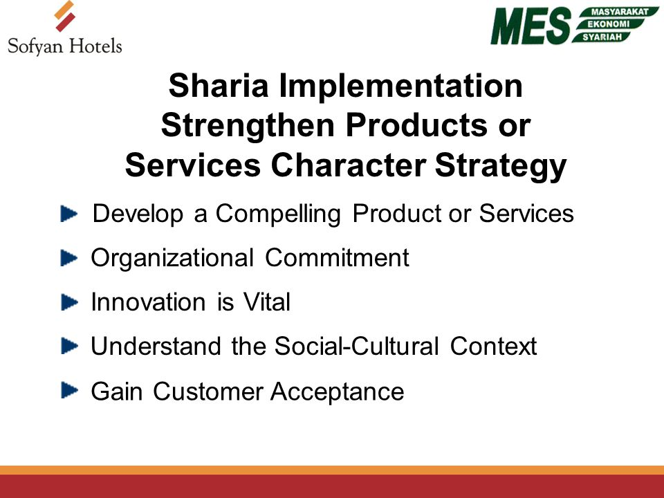 Develop a Compelling Product or Services Organizational Commitment Innovation is Vital Understand the Social-Cultural Context Gain Customer Acceptance Sharia Implementation Strengthen Products or Services Character Strategy