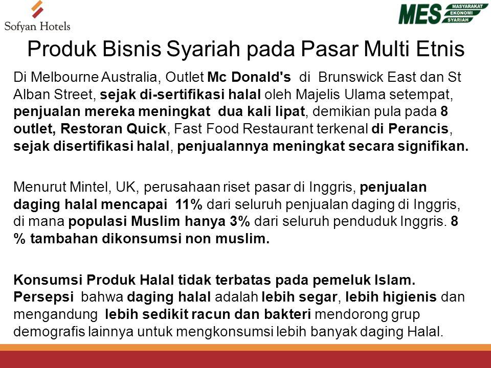 Di Melbourne Australia, Outlet Mc Donald s di Brunswick East dan St Alban Street, sejak di-sertifikasi halal oleh Majelis Ulama setempat, penjualan mereka meningkat dua kali lipat, demikian pula pada 8 outlet, Restoran Quick, Fast Food Restaurant terkenal di Perancis, sejak disertifikasi halal, penjualannya meningkat secara signifikan.