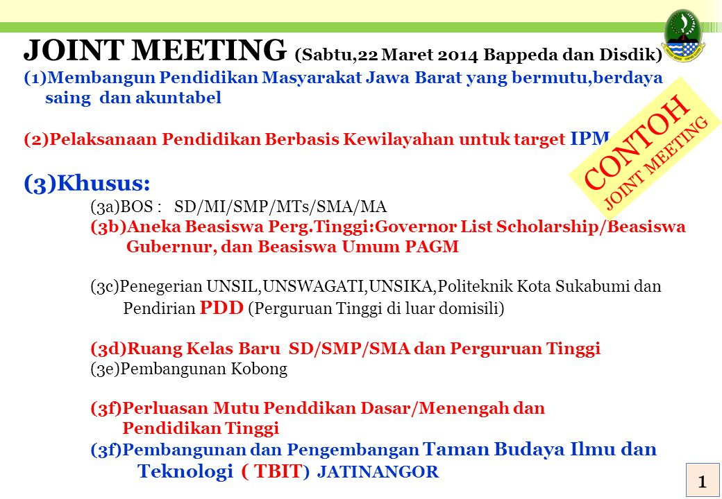 ! JOINT MEETING (Sabtu,22 Maret 2014 Bappeda dan Disdik) (1)Membangun Pendidikan Masyarakat Jawa Barat yang bermutu,berdaya saing dan akuntabel (2)Pel