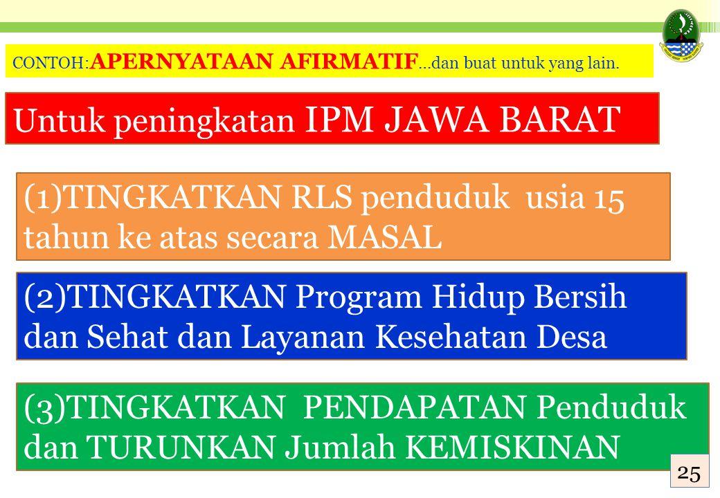 (1)TINGKATKAN RLS penduduk usia 15 tahun ke atas secara MASAL (2)TINGKATKAN Program Hidup Bersih dan Sehat dan Layanan Kesehatan Desa (3)TINGKATKAN PE