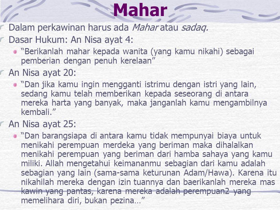 Mahar Dalam perkawinan harus ada Mahar atau sadaq.