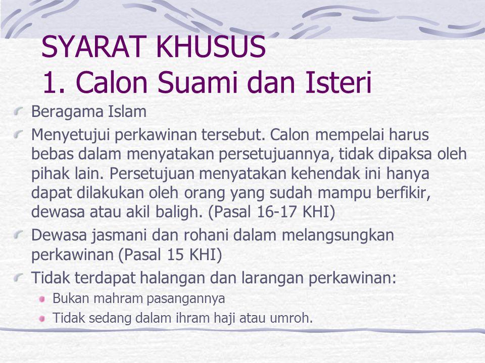 SYARAT KHUSUS 1.Calon Suami dan Isteri Beragama Islam Menyetujui perkawinan tersebut.