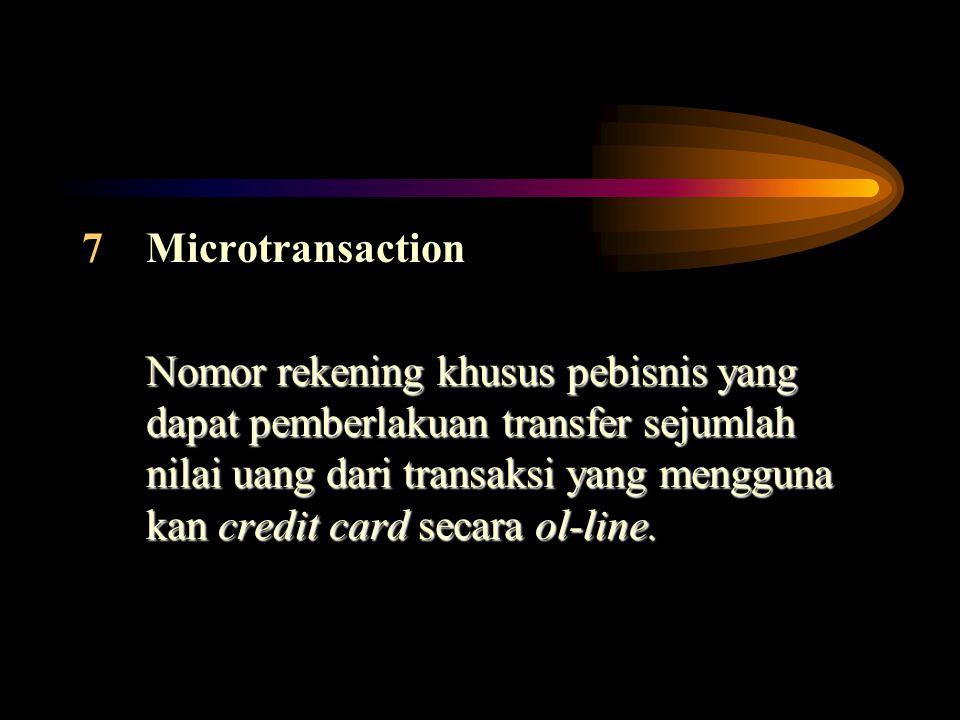 7Microtransaction Nomor rekening khusus pebisnis yang dapat pemberlakuan transfer sejumlah nilai uang dari transaksi yang mengguna kan credit card sec