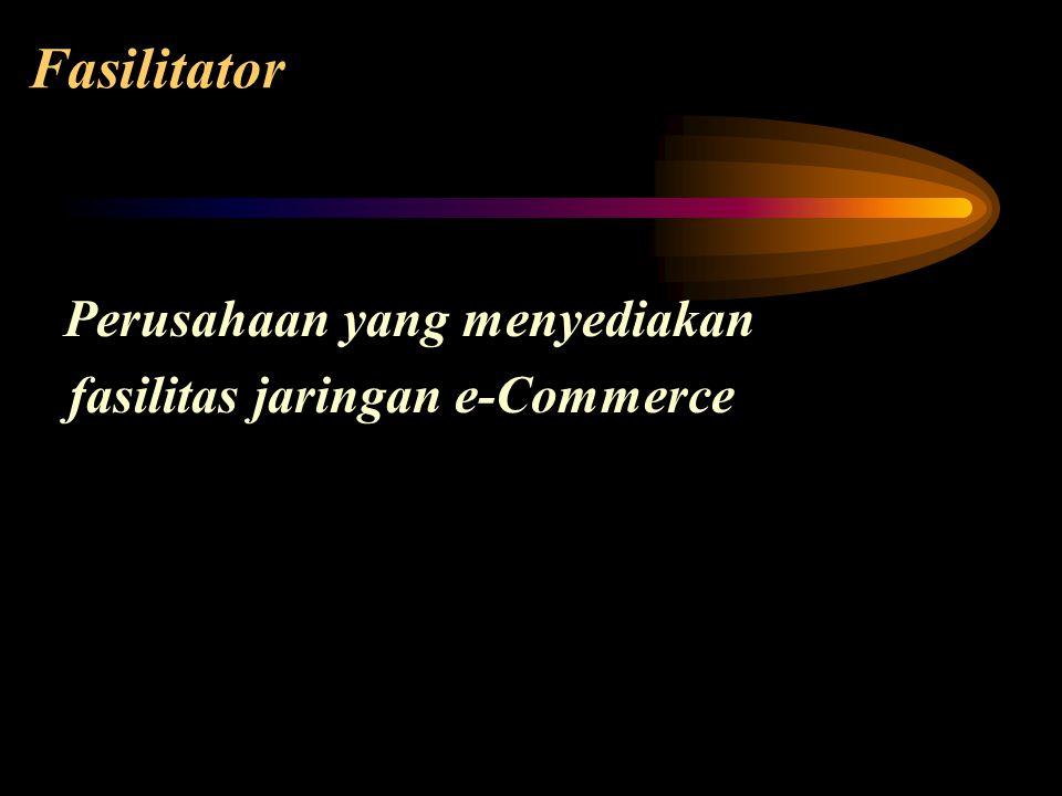 Fasilitator Perusahaan yang menyediakan fasilitas jaringan e-Commerce