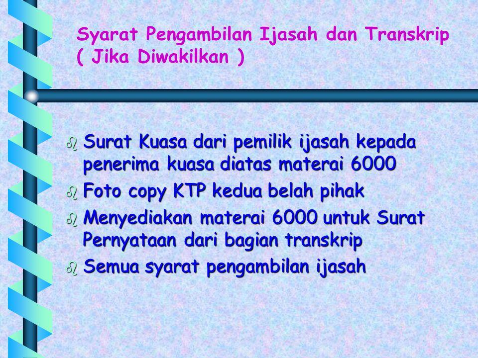 Syarat Pengambilan Ijasah dan Transkrip b Surat Jadwal Sidang yang telah lengkap persyaratannya ( tidak ada SP terutama untuk SP Keuangan) b Bukti Sum