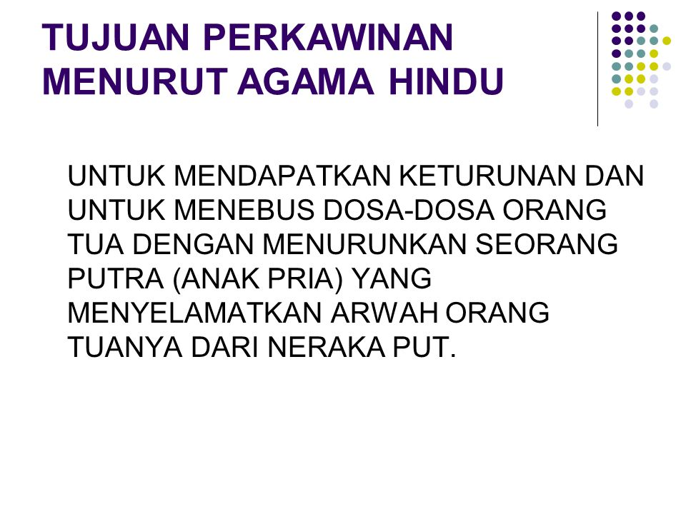 SAHNYA PERKAWINAN MENURUT HUKUM AGAMA BUDHA Menurut agama Budha suatu perkawinan akan dinyatakan sah apabila dilakukan menurut hukum perkawinan agama Budha Indonesia