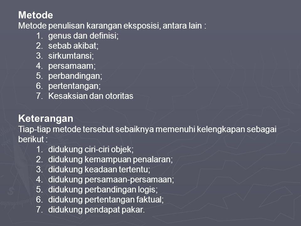 Keterangan Tiap-tiap metode tersebut sebaiknya memenuhi kelengkapan sebagai berikut : 1.didukung ciri-ciri objek; 2.didukung kemampuan penalaran; 3.di