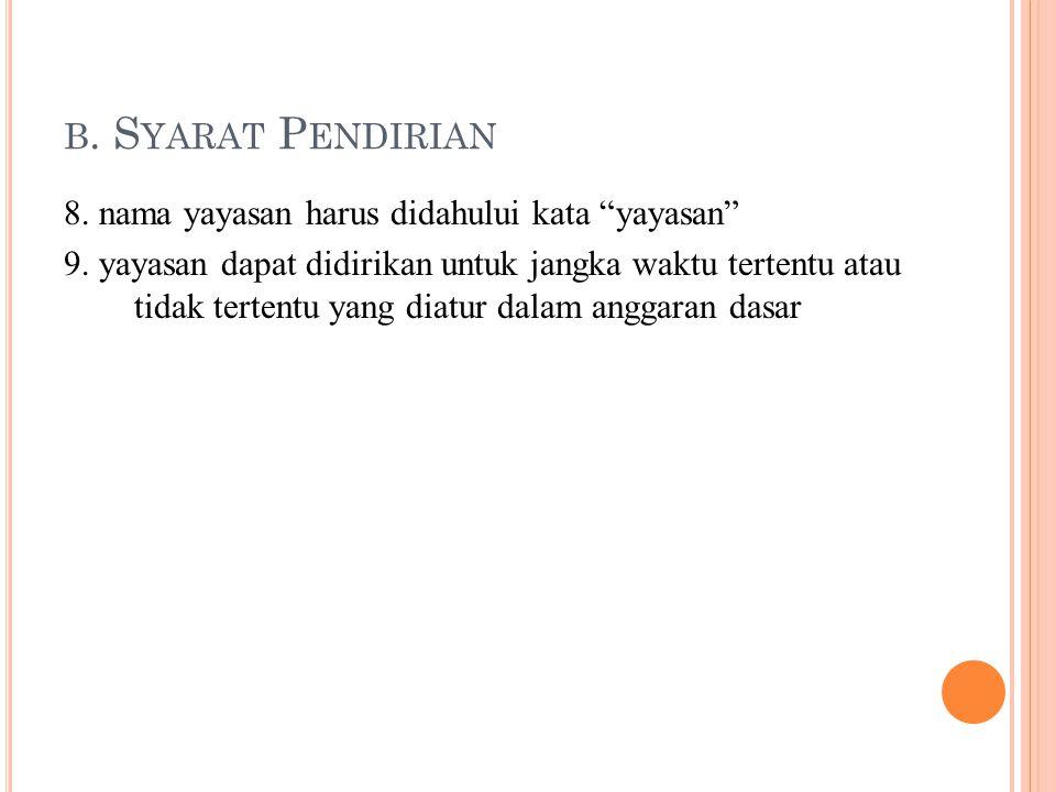 B.S YARAT P ENDIRIAN 8. nama yayasan harus didahului kata yayasan 9.
