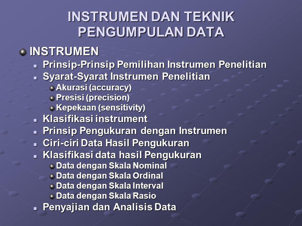 INSTRUMEN DAN TEKNIK PENGUMPULAN DATA INSTRUMEN Prinsip-Prinsip Pemilihan Instrumen Penelitian Prinsip-Prinsip Pemilihan Instrumen Penelitian Syarat-S