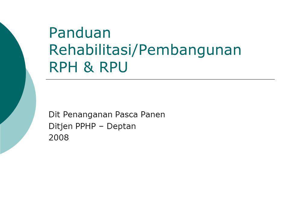 Panduan Rehabilitasi/Pembangunan RPH & RPU Dit Penanganan Pasca Panen Ditjen PPHP – Deptan 2008