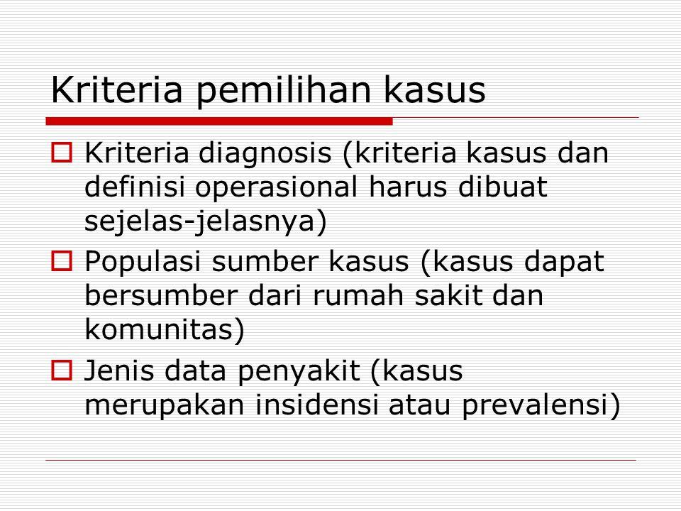 Kriteria pemilihan kontrol  Karakteristik populasi sumber kasus  Keserupaan antara kasus dan kontrol  Pertimbagan praktis dan ekonomis