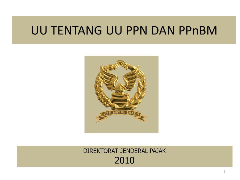 DIREKTORAT JENDERAL PAJAK 2010 UU TENTANG UU PPN DAN PPnBM 1