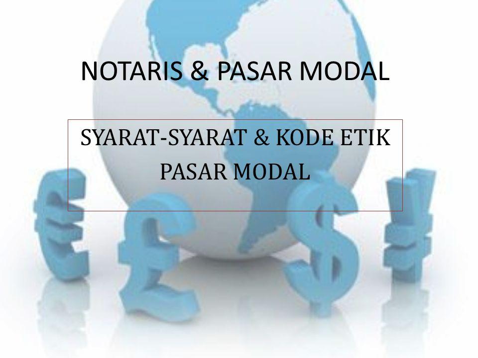 PROFESI NOTARIS Berdasarkan Undang-Undang Nomor 30 tahun 2004 tentang Peraturan Jabatan Notaris NOTARIS adalah Pejabat Umum yang berwenang membuat akta Otentik dan Kewenangan lainnya sebagaimana dimaksud Undang-Undang tersebut Notaris merupakan profesi penunjang Pasar Modal menurut Pasal 64 (1) Undang – Undang