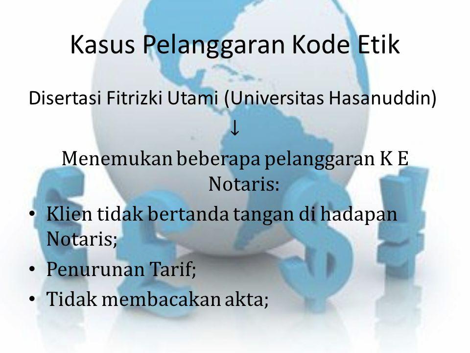 Kasus Pelanggaran Kode Etik Disertasi Fitrizki Utami (Universitas Hasanuddin) ↓ Menemukan beberapa pelanggaran K E Notaris: Klien tidak bertanda tanga