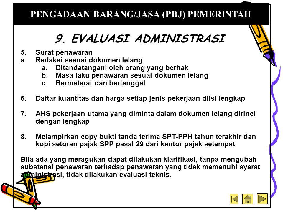 5.Surat penawaran a.Redaksi sesuai dokumen lelang a.Ditandatangani oleh orang yang berhak b.Masa laku penawaran sesuai dokumen lelang c.Bermaterai dan