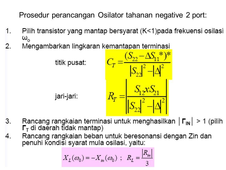 Prosedur perancangan Osilator tahanan negative 2 port: