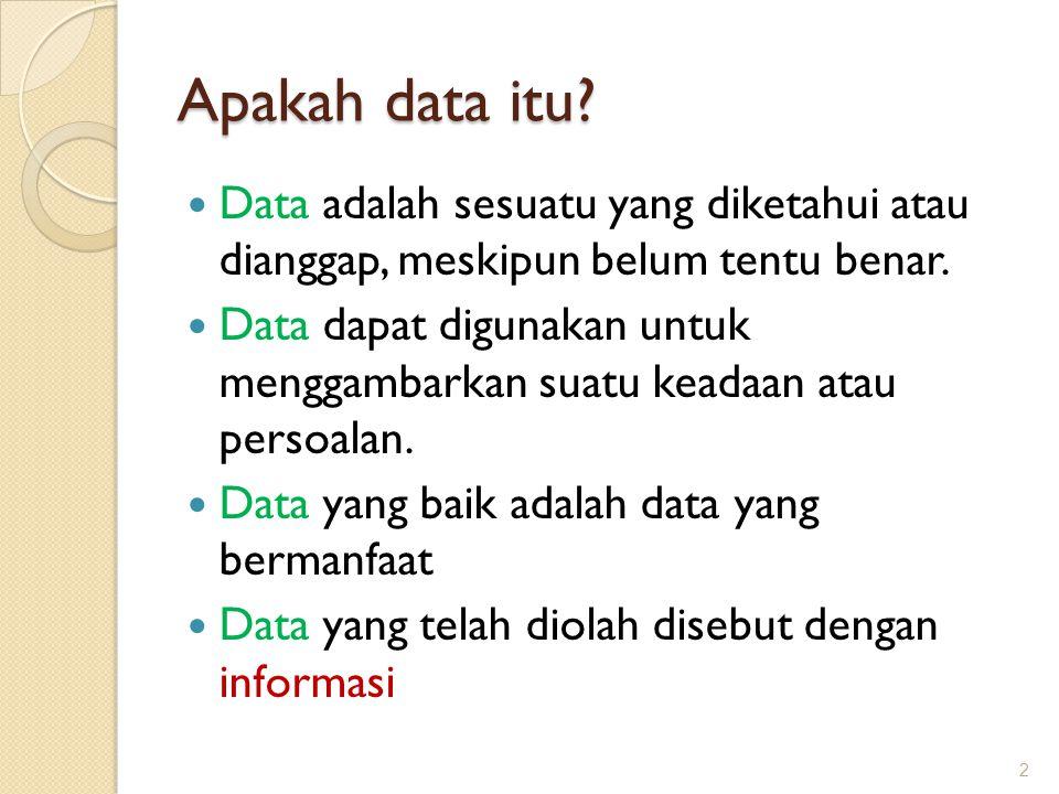 Kegunaan Data : Dasar suatu perencanaan ◦ Bertujuan agar perencanaan sesuai dengan kemampuan supaya dapat dihindari perencanaan yang sulit untuk dilaksanakan (ambisius).