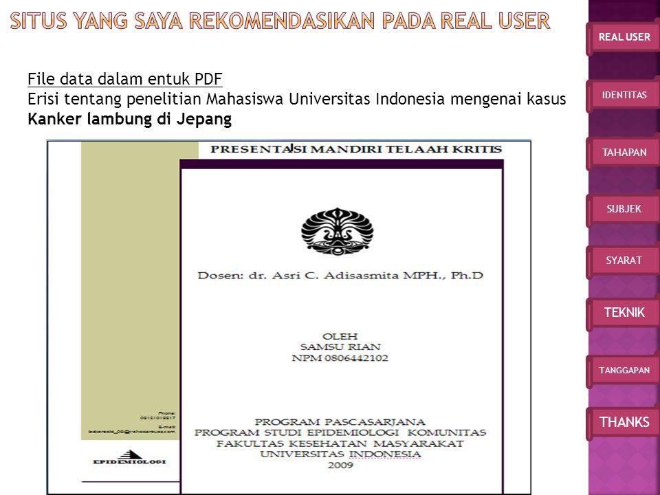 IDENTITAS TAHAPAN SUBJEK SYARAT TEKNIK TANGGAPAN THANKS REAL USER File data dalam entuk PDF Erisi tentang penelitian Mahasiswa Universitas Indonesia mengenai kasus Kanker lambung di Jepang