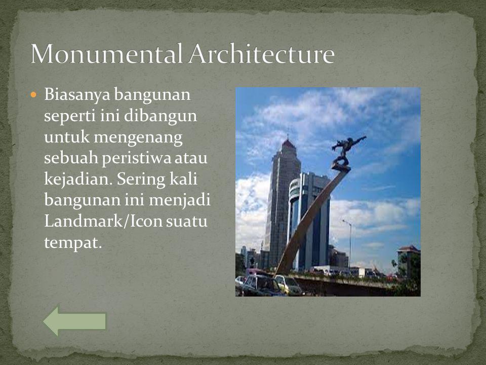 Biasanya bangunan seperti ini dibangun untuk mengenang sebuah peristiwa atau kejadian. Sering kali bangunan ini menjadi Landmark/Icon suatu tempat.