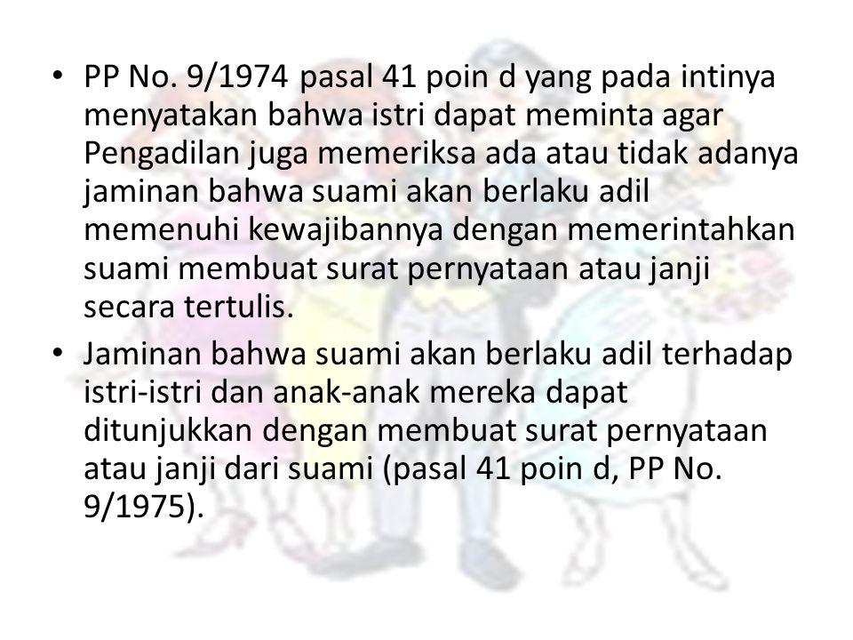 PP No. 9/1974 pasal 41 poin d yang pada intinya menyatakan bahwa istri dapat meminta agar Pengadilan juga memeriksa ada atau tidak adanya jaminan bahw