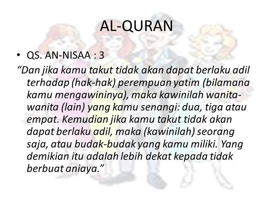 """AL-QURAN QS. AN-NISAA : 3 """"Dan jika kamu takut tidak akan dapat berlaku adil terhadap (hak-hak) perempuan yatim (bilamana kamu mengawininya), maka kaw"""