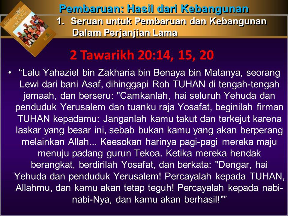 Lalu Yahaziel bin Zakharia bin Benaya bin Matanya, seorang Lewi dari bani Asaf, dihinggapi Roh TUHAN di tengah-tengah jemaah, dan berseru: Camkanlah, hai seluruh Yehuda dan penduduk Yerusalem dan tuanku raja Yosafat, beginilah firman TUHAN kepadamu: Janganlah kamu takut dan terkejut karena laskar yang besar ini, sebab bukan kamu yang akan berperang melainkan Allah...