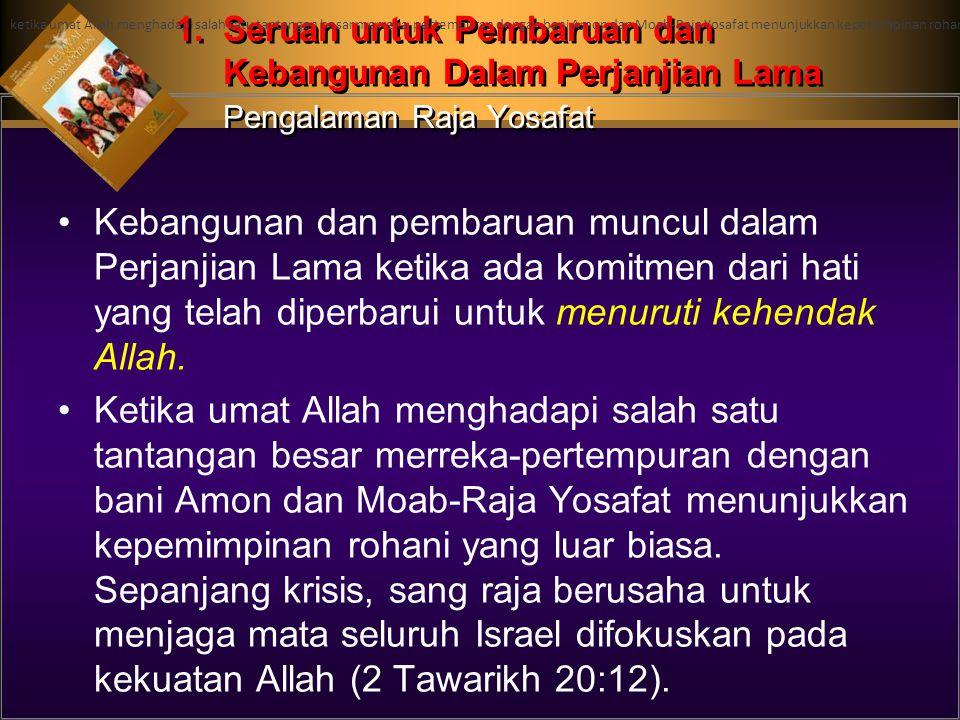 Kebangunan dan pembaruan muncul dalam Perjanjian Lama ketika ada komitmen dari hati yang telah diperbarui untuk menuruti kehendak Allah.