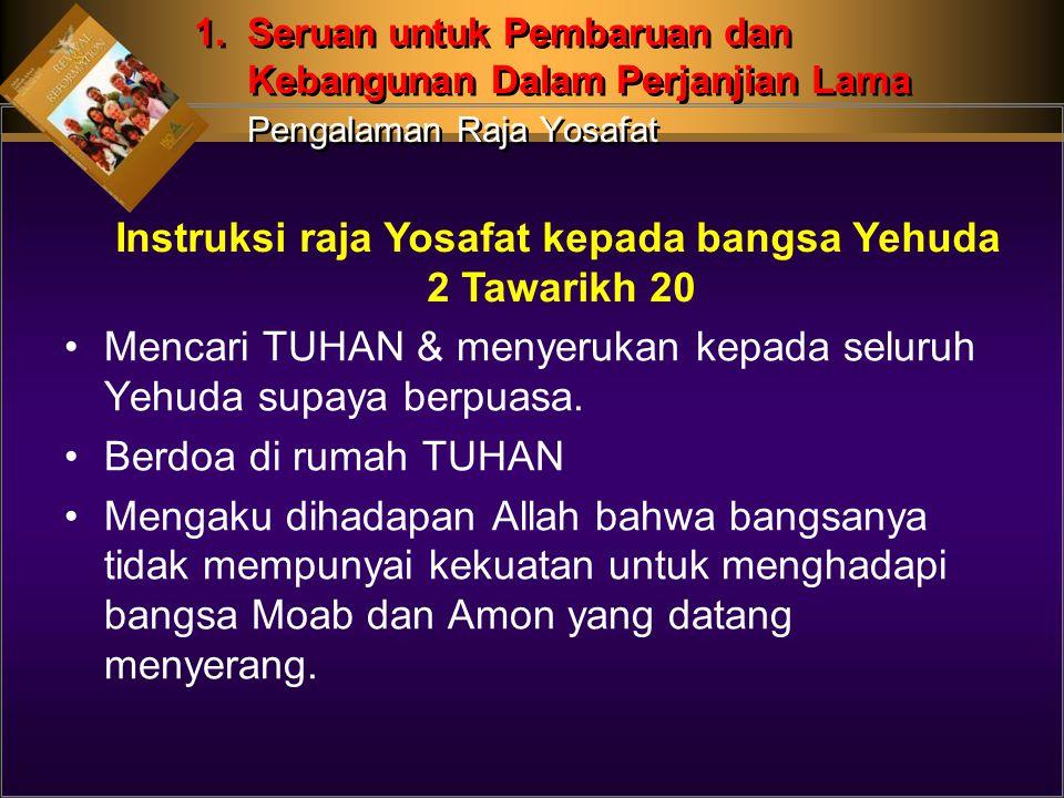 Mencari TUHAN & menyerukan kepada seluruh Yehuda supaya berpuasa.