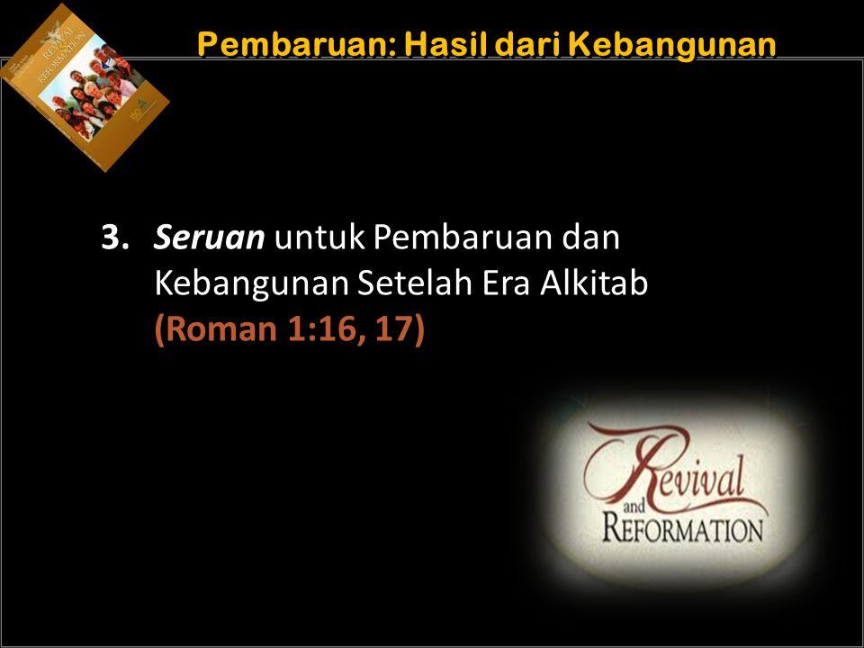 b Understand the purposes of marriage Pembaruan: Hasil dari Kebangunan 3.