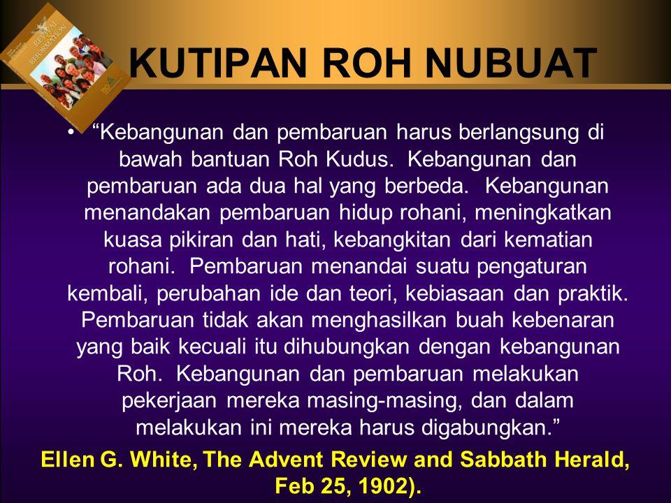 KUTIPAN ROH NUBUAT Kebangunan dan pembaruan harus berlangsung di bawah bantuan Roh Kudus.