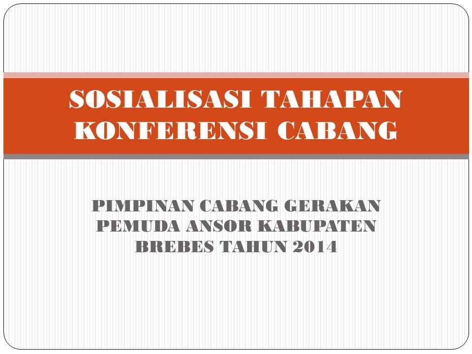 A.Sosialisasi Tahapan Konfercab. PC GP Ansor Kab. Brebes (12 MEI 2014)