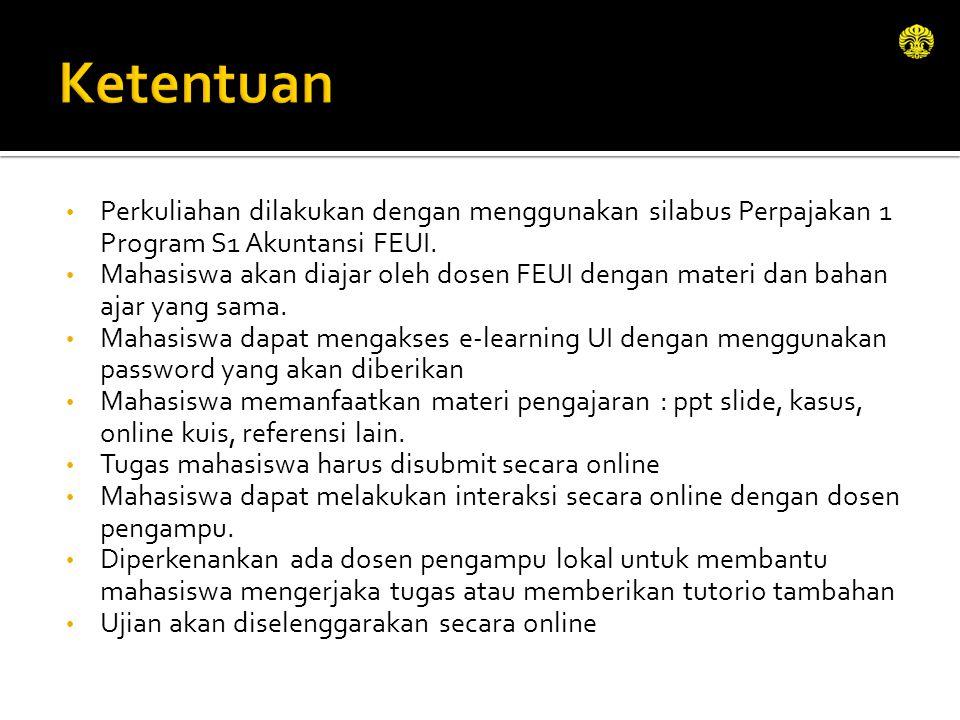 Perkuliahan dilakukan dengan menggunakan silabus Perpajakan 1 Program S1 Akuntansi FEUI. Mahasiswa akan diajar oleh dosen FEUI dengan materi dan bahan