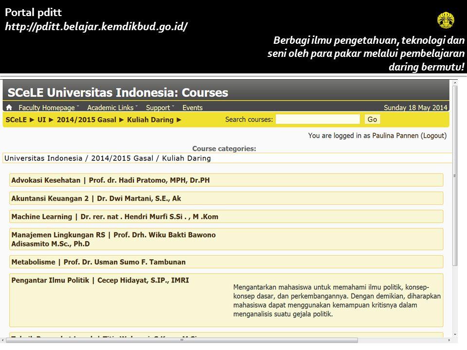Portal pditt http://pditt.belajar.kemdikbud.go.id/ Berbagi ilmu pengetahuan, teknologi dan seni oleh para pakar melalui pembelajaran daring bermutu!