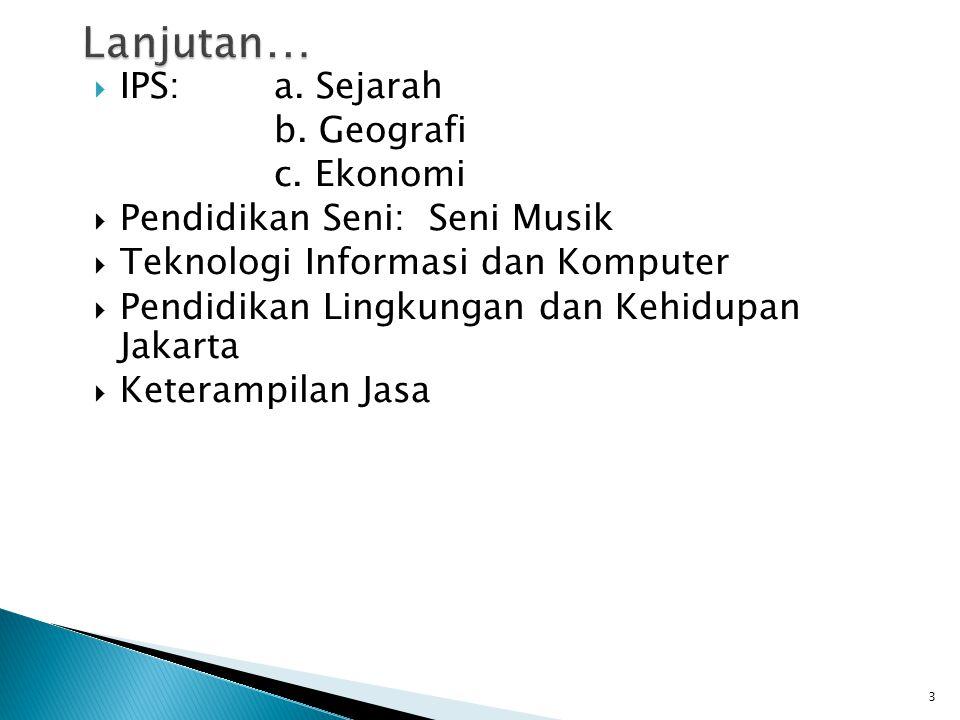  IPS:a. Sejarah b. Geografi c.