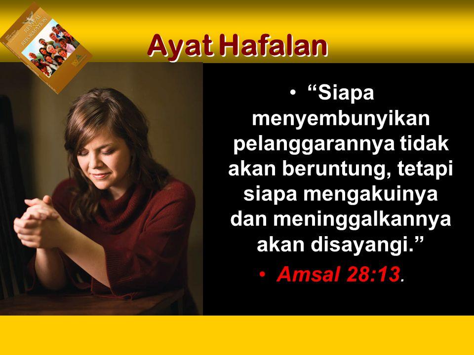 Siapa menyembunyikan pelanggarannya tidak akan beruntung, tetapi siapa mengakuinya dan meninggalkannya akan disayangi. Amsal 28:13.
