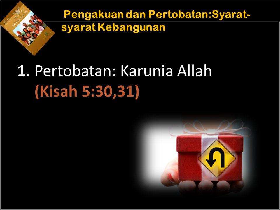 b b Understand the purposes of marriage Pengakuan dan Pertobatan:Syarat- syarat Kebangunan 1.