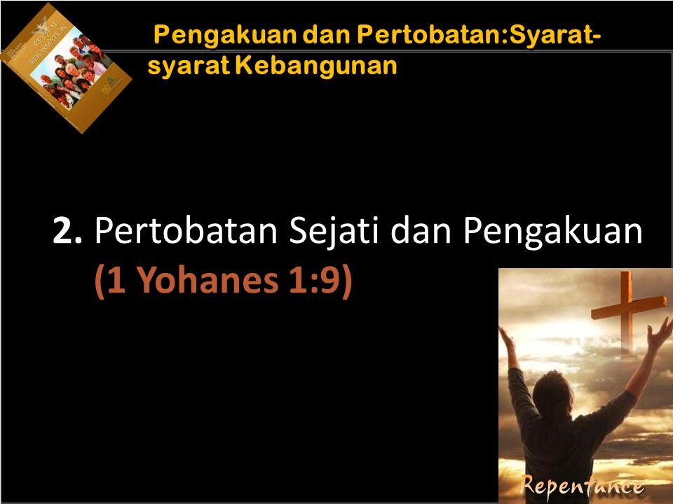 b b Understand the purposes of marriage Pengakuan dan Pertobatan:Syarat- syarat Kebangunan 2. Pertobatan Sejati dan Pengakuan (1 Yohanes 1:9)