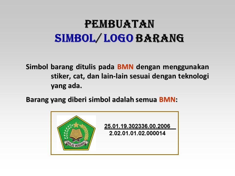 SIMBOL/ LOGO BARANG Tanda pengenal barang berupa penggabungan gambar, angka, dan huruf/ logo dengan maksud agar mudah diketahui keberadaan BMN tersebu