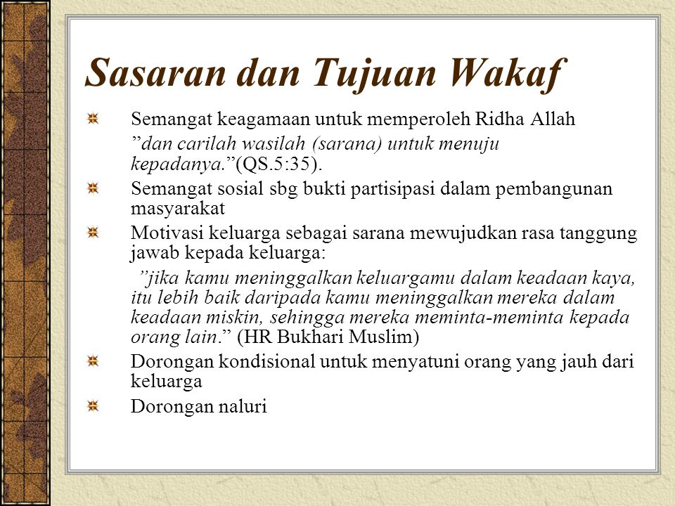 """Sasaran dan Tujuan Wakaf Semangat keagamaan untuk memperoleh Ridha Allah """"dan carilah wasilah (sarana) untuk menuju kepadanya.""""(QS.5:35). Semangat sos"""