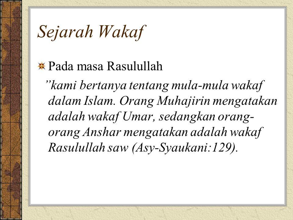 """Sejarah Wakaf Pada masa Rasulullah """"kami bertanya tentang mula-mula wakaf dalam Islam. Orang Muhajirin mengatakan adalah wakaf Umar, sedangkan orang-"""