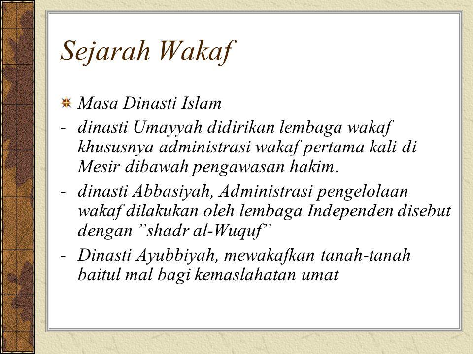 Sejarah Wakaf Masa Dinasti Islam -dinasti Umayyah didirikan lembaga wakaf khususnya administrasi wakaf pertama kali di Mesir dibawah pengawasan hakim.