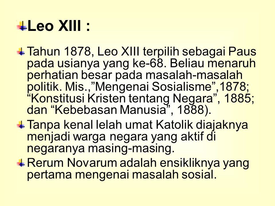 Leo XIII : Tahun 1878, Leo XIII terpilih sebagai Paus pada usianya yang ke-68.